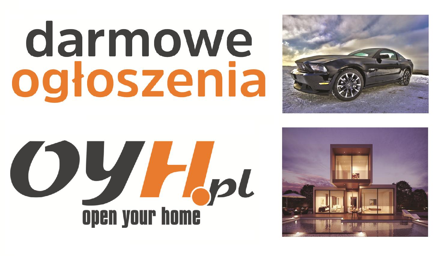 Bezpłatne ogłoszenia nieruchomości, motoryzacja, praca na www.oyh.pl